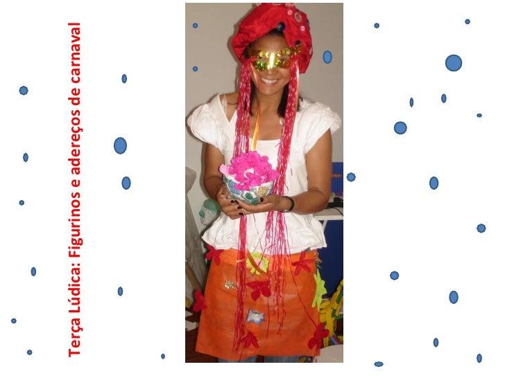 Terça Lúdica: Figurinos e adereços de carnaval