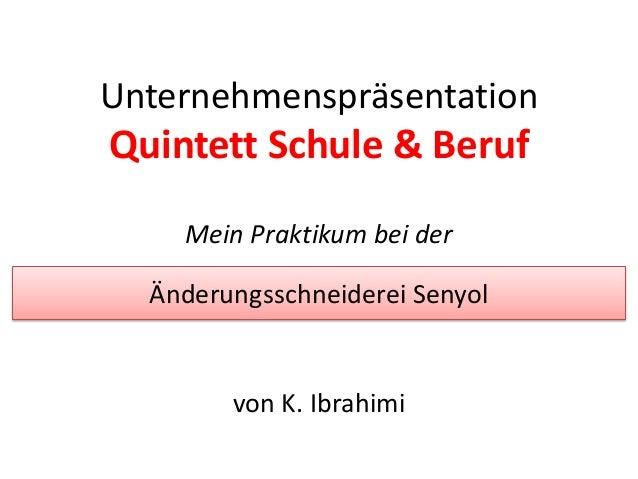 DienstleistungenUnternehmenspräsentationQuintett Schule & Beruf    Mein Praktikum bei der  Änderungsschneiderei Senyol    ...