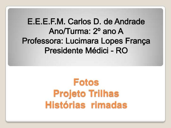 Fotos  Projeto TrilhasHistórias rimadas
