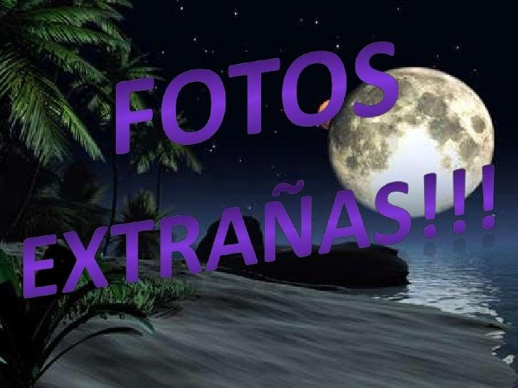 Fotos xtrañas