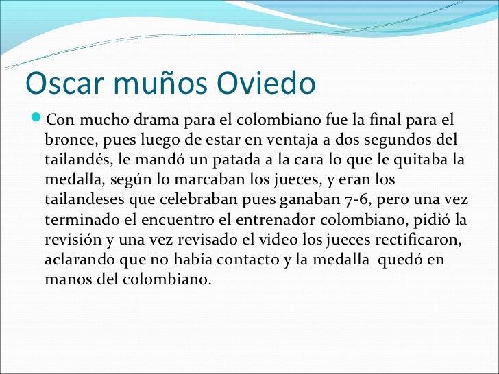 Oscar muños OviedoCon mucho drama para el colombiano fue la final para el bronce, pues luego de estar en ventaja a dos se...