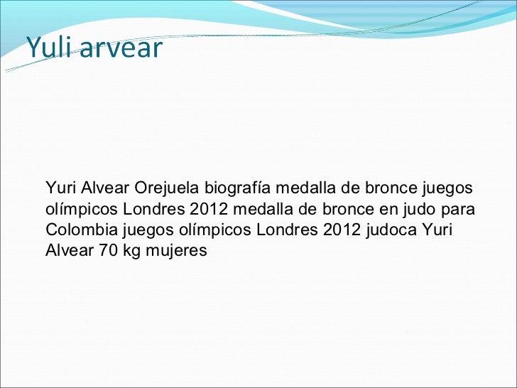 Yuri Alvear Orejuela biografía medalla de bronce juegosolímpicos Londres 2012 medalla de bronce en judo paraColombia juego...