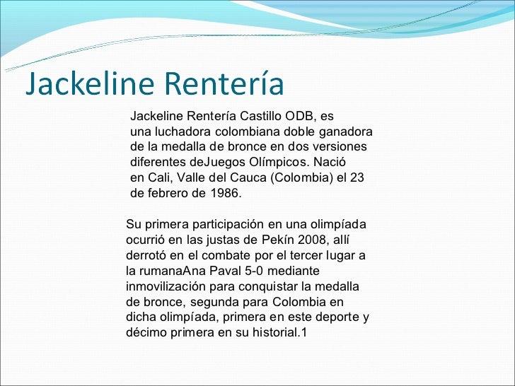 Jackeline Rentería Castillo ODB, esuna luchadora colombiana doble ganadorade la medalla de bronce en dos versionesdiferent...
