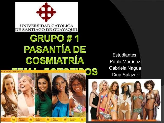 Estudiantes: Paula Martínez Gabriela Nagua Dina Salazar