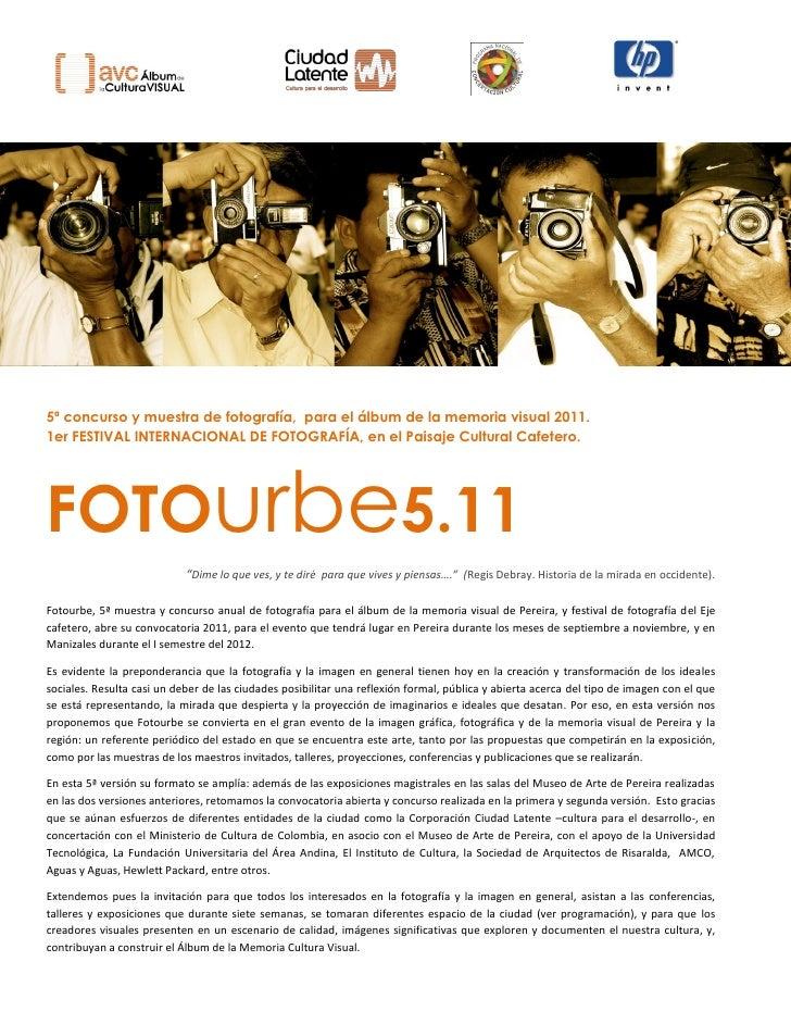 5ª concurso y muestra de fotografía, para el álbum de la memoria visual 2011.1er FESTIVAL INTERNACIONAL DE FOTOGRAFÍA, en ...