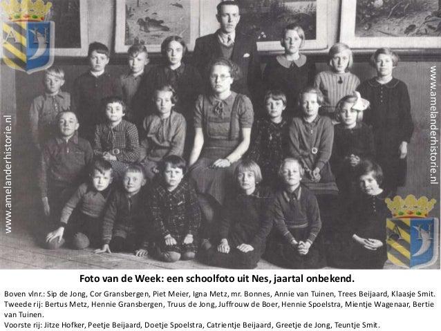 www.amelanderhistorie.nl  www.amelanderhistorie.nl  Foto van de Week: een schoolfoto uit Nes, jaartal onbekend. Boven vlnr...