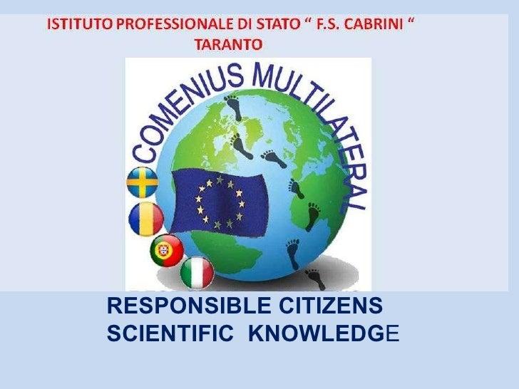 RESPONSIBLE CITIZENS  SCIENTIFIC  KNOWLEDG E