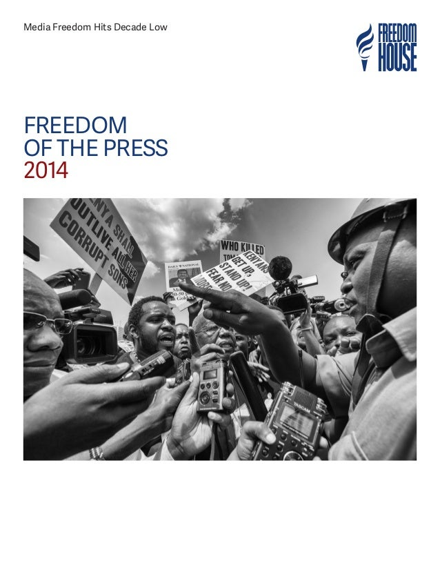 Media Freedom Hits Decade Low FREEDOM OF THE PRESS 2014
