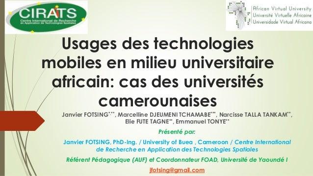 Usages des technologies mobiles en milieu universitaire africain: cas des universités camerounaises Janvier FOTSING*,**, M...