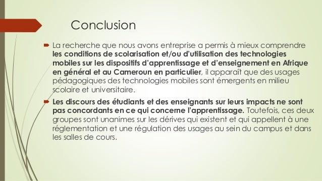 Conclusion  La recherche que nous avons entreprise a permis à mieux comprendre les conditions de scolarisation et/ou d'ut...