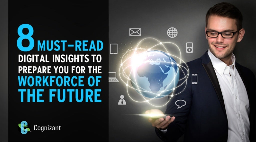 8 Must-Read Digital Insights To Prepare You For The Workforce Of The Future