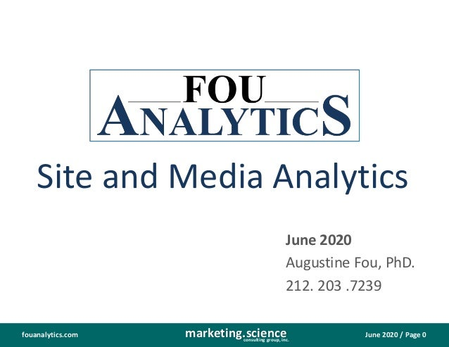 June 2020 / Page 0marketing.scienceconsulting group, inc. fouanalytics.com Site and Media Analytics June 2020 Augustine Fo...