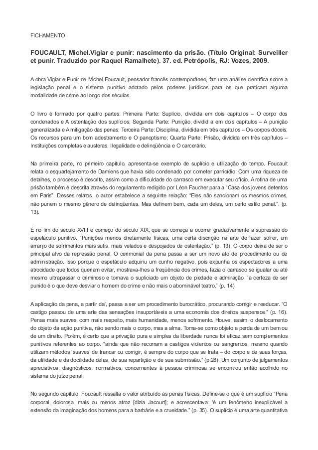 FICHAMENTOFOUCAULT, Michel.Vigiar e punir: nascimento da prisão. (Título Original: Surveilleret punir. Traduzido por Raque...