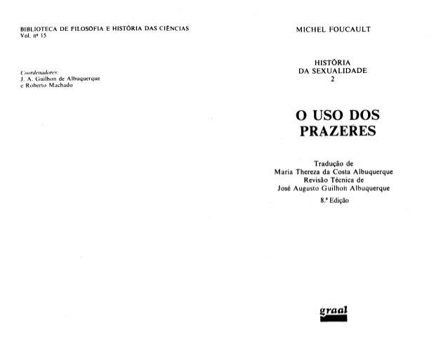 Foucault michel-historia-da-sexualidade-2-o-uso-dos-prazeres