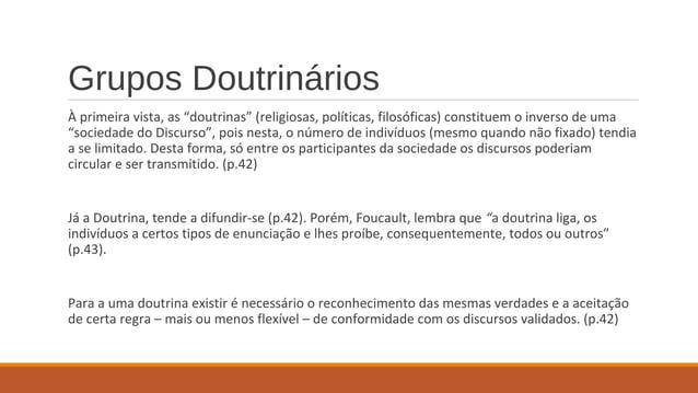 """Grupos Doutrinários À primeira vista, as """"doutrinas"""" (religiosas, políticas, filosóficas) constituem o inverso de uma """"soc..."""