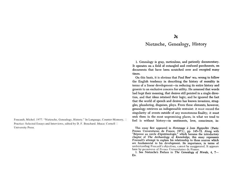 foucault nietzsche genealogy history essay In 2007 foucault was listed as the most cited scholar in the humanities by the times higher education guide [text courtesy wikipedia] the essay nietzsche, genealogy, history appears in language, counter-memory, practice, a selection of essays and interviews with foucault in this essay, foucault explains the.