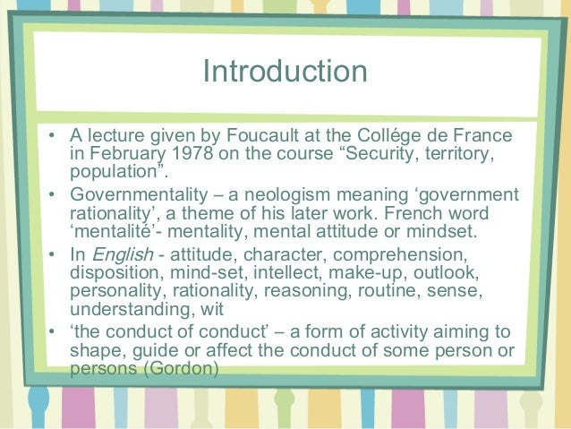 foucault on population and governance The title of foucault's lecture series of 1977-78 security, territory, population was poorly chosen the series should, as he acknowledges, have been called 'governmentality', since the.