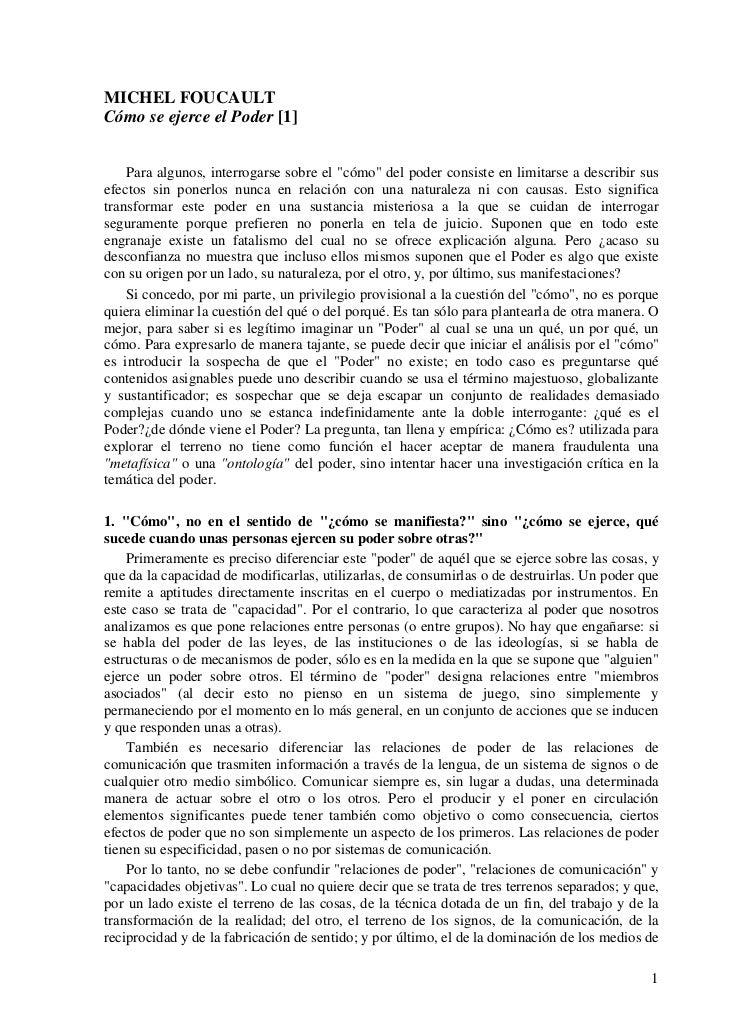 """MICHEL FOUCAULTCómo se ejerce el Poder [1]    Para algunos, interrogarse sobre el """"cómo"""" del poder consiste en limitarse a..."""