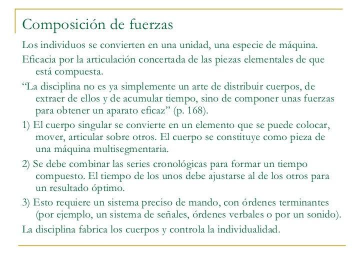 Composición de fuerzas <ul><li>Los individuos se convierten en una unidad, una especie de máquina.  </li></ul><ul><li>Efic...