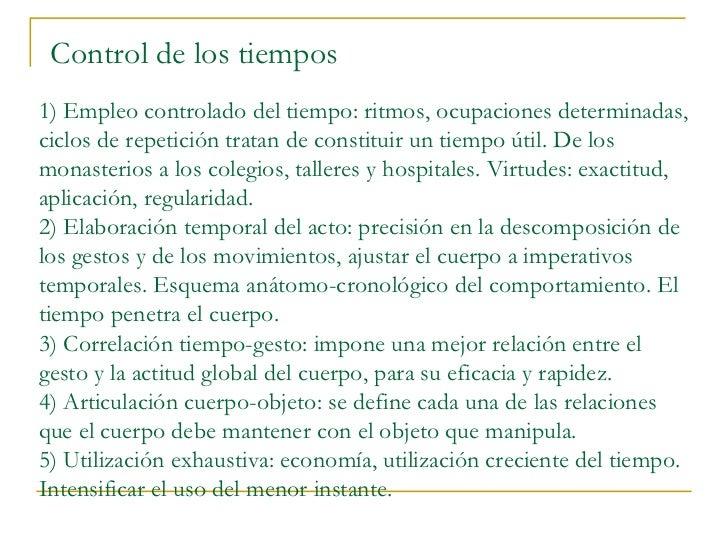 Control  de los tiempos 1) Empleo controlado del tiempo: ritmos, ocupaciones determinadas, ciclos de repetición tratan de ...