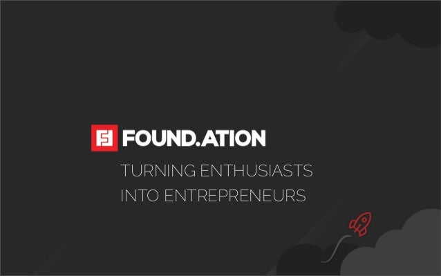 TURNING ENTHUSIASTS INTO ENTREPRENEURS