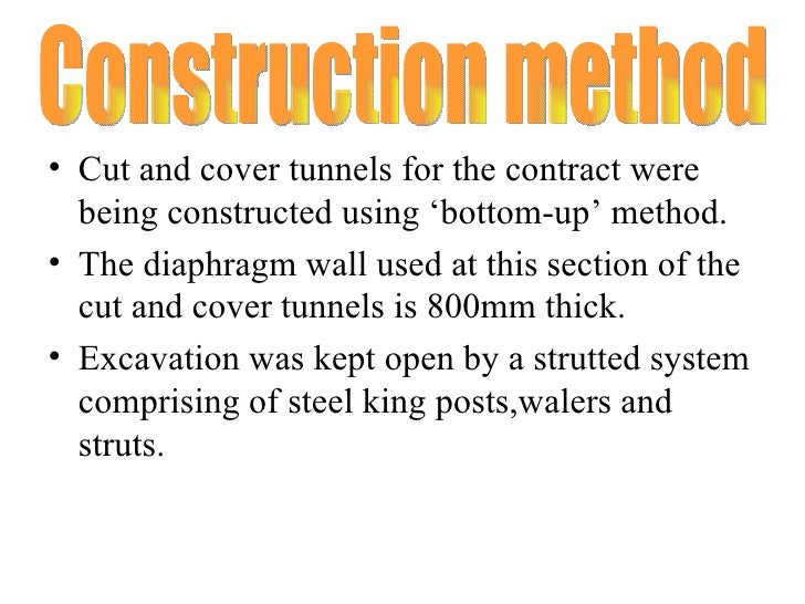 <ul><li>Cut and cover tunnels for the contract were being constructed using 'bottom-up' method. </li></ul><ul><li>The diap...