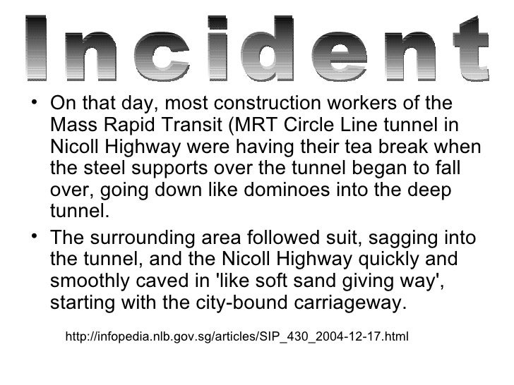 <ul><li>On that day, most construction workers of the Mass Rapid Transit (MRT Circle Line tunnel in Nicoll Highway were ha...