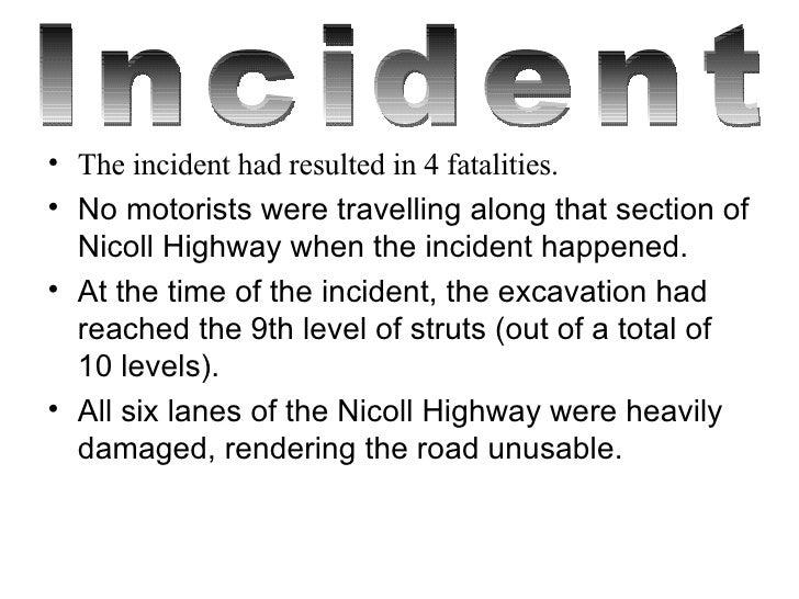 <ul><li>The incident had resulted in 4 fatalities. </li></ul><ul><li>No motorists were travelling along that section of Ni...
