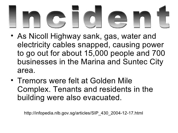 <ul><li>As Nicoll Highway sank, gas, water and electricity cables snapped, causing power to go out for about 15,000 people...