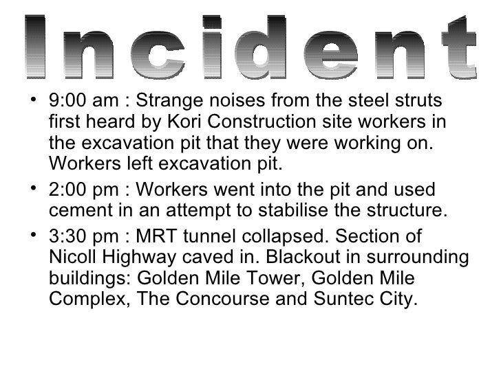 <ul><li>9:00 am : Strange noises from the steel struts first heard by Kori Construction site workers in the excavation pit...