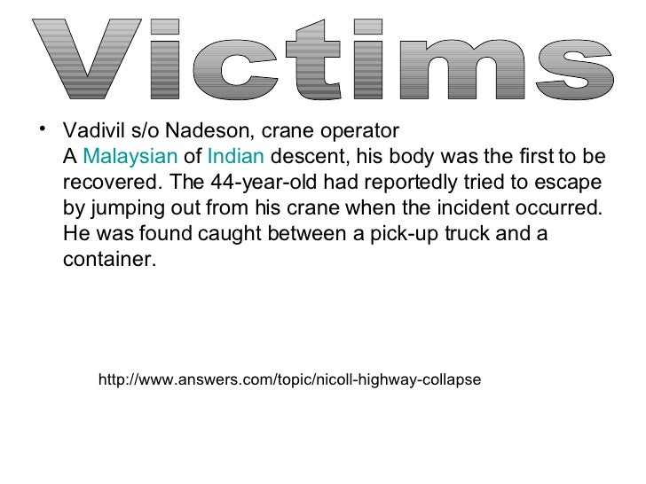 <ul><li>Vadivil s/o Nadeson, crane operator A  Malaysian  of  Indian  descent, his body was the first to be recovered. The...