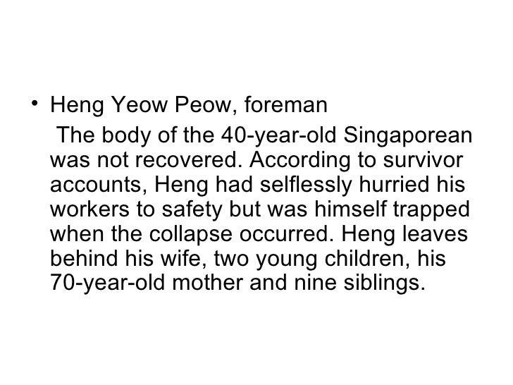 <ul><li>Heng Yeow Peow, foreman </li></ul><ul><li>The body of the 40-year-old Singaporean was not recovered. According to ...