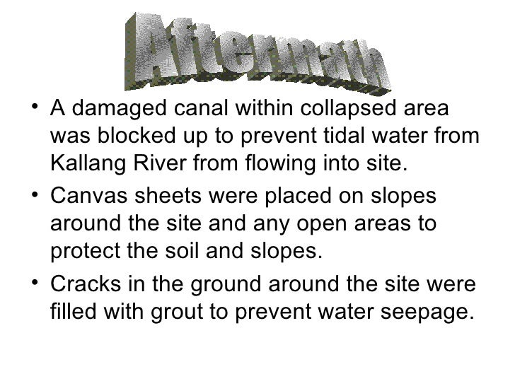 <ul><li>A damaged canal within collapsed area was blocked up to prevent tidal water from Kallang River from flowing into s...