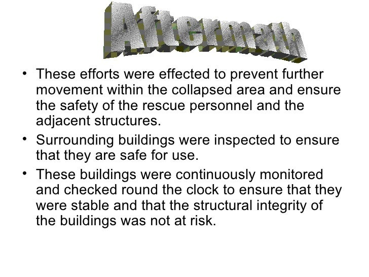 <ul><li>These efforts were effected to prevent further movement within the collapsed area and ensure the safety of the res...