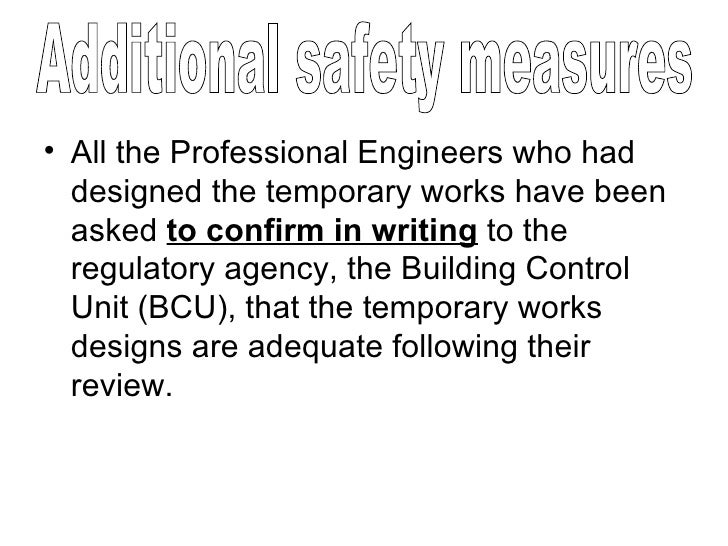 <ul><li>All the Professional Engineers who had designed the temporary works have been asked  to confirm in writing  to the...
