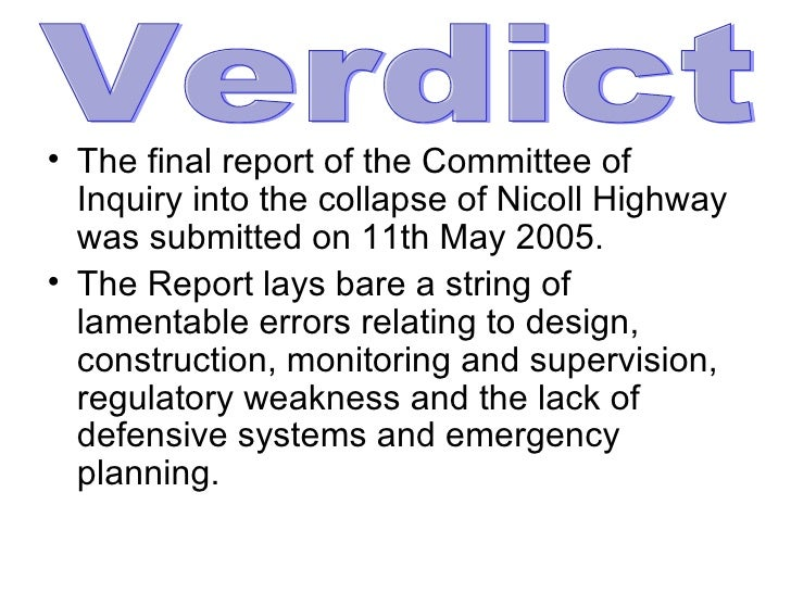 <ul><li>The final report of the Committee of Inquiry into the collapse of Nicoll Highway was submitted on 11th May 2005.  ...