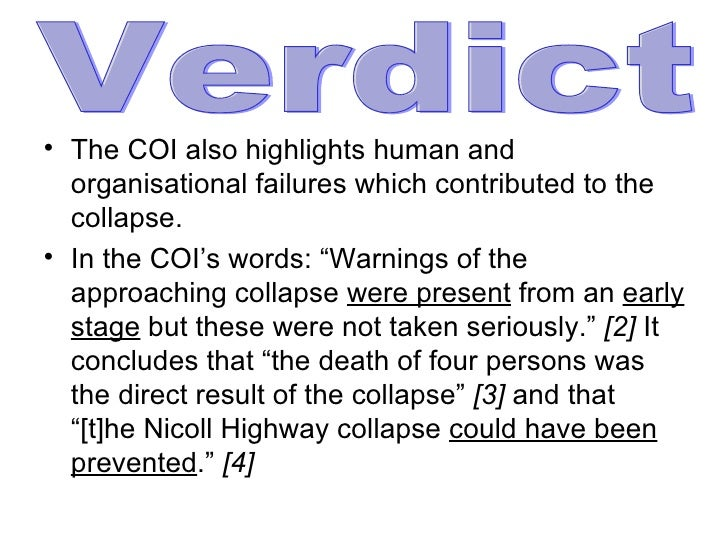 <ul><li>The COI also highlights human and organisational failures which contributed to the collapse.  </li></ul><ul><li>In...