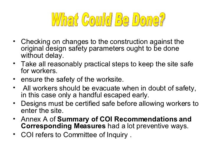 <ul><li>Checking on changes to the construction against the original design safety parameters ought to be done without del...