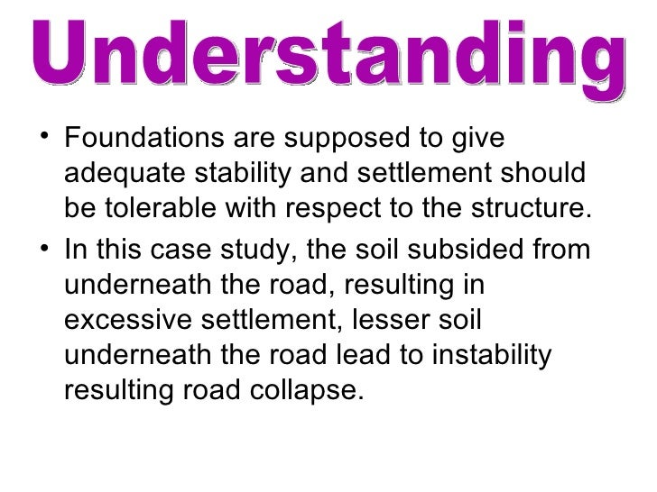 <ul><li>Foundations are supposed to give adequate stability and settlement should be tolerable with respect to the structu...