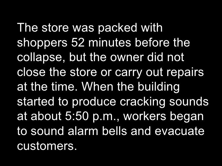 The store was packed with shoppers 52 minutes before the collapse, but the owner did not close the store or carry out repa...