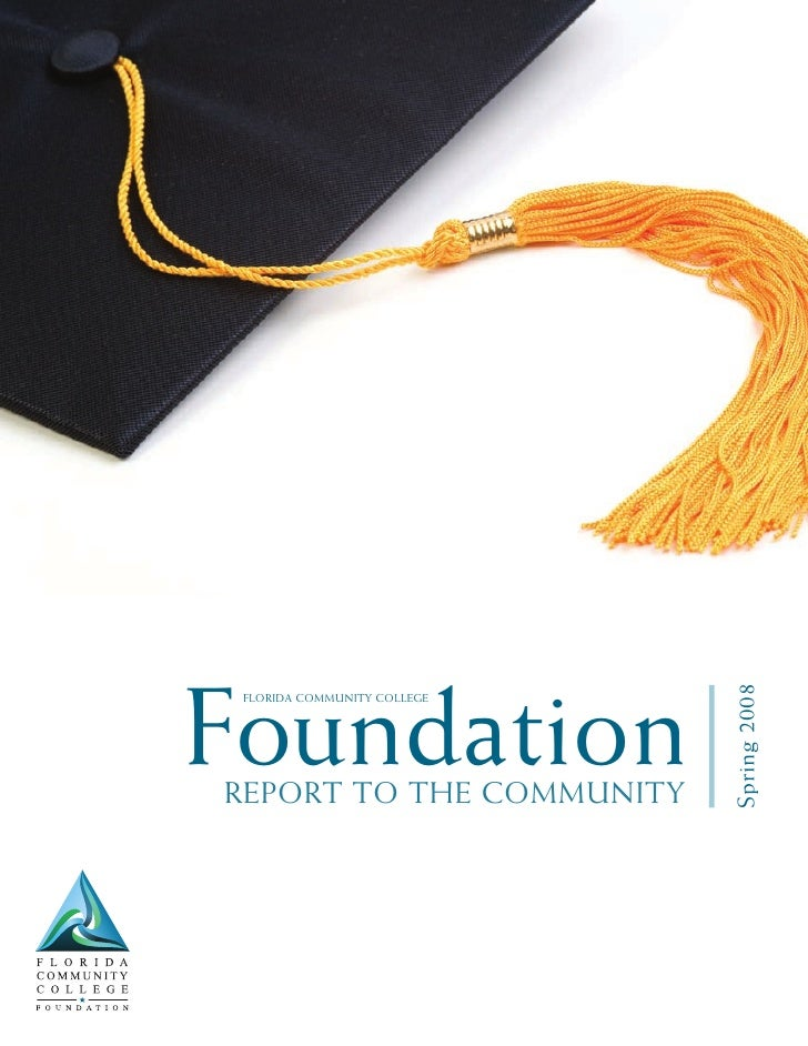 Foundation                   Spring 2008  FloRida Community College     RepoRt to the Community