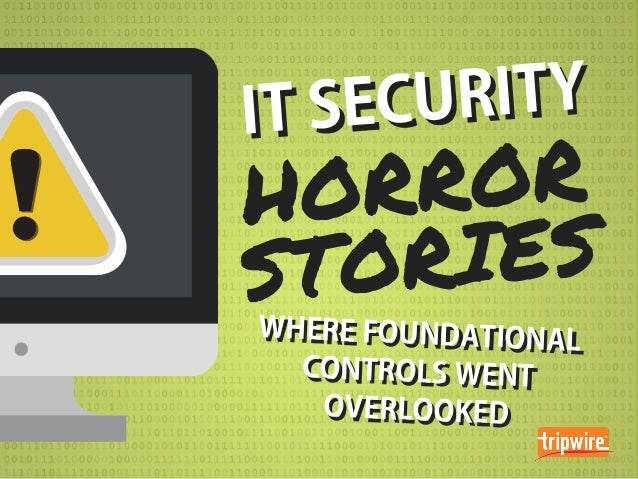 IT Security Horror Stories: Where Foundational Security Controls Went Overlooked