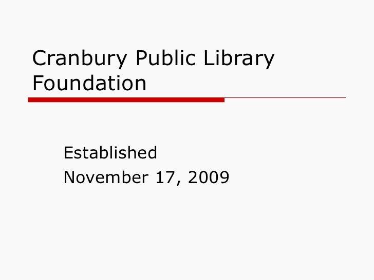 Cranbury Public Library  Foundation Established  November 17, 2009