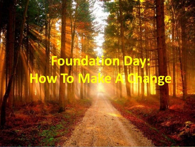 Foundation Day:How To Make A Change