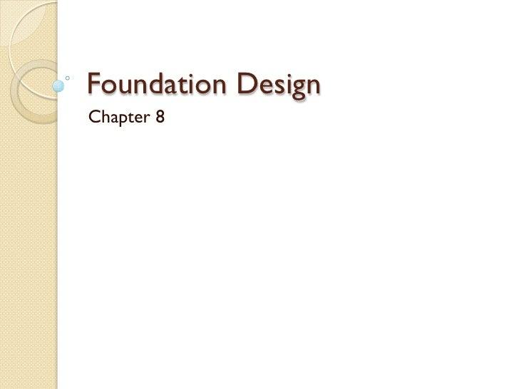 Foundation DesignChapter 8