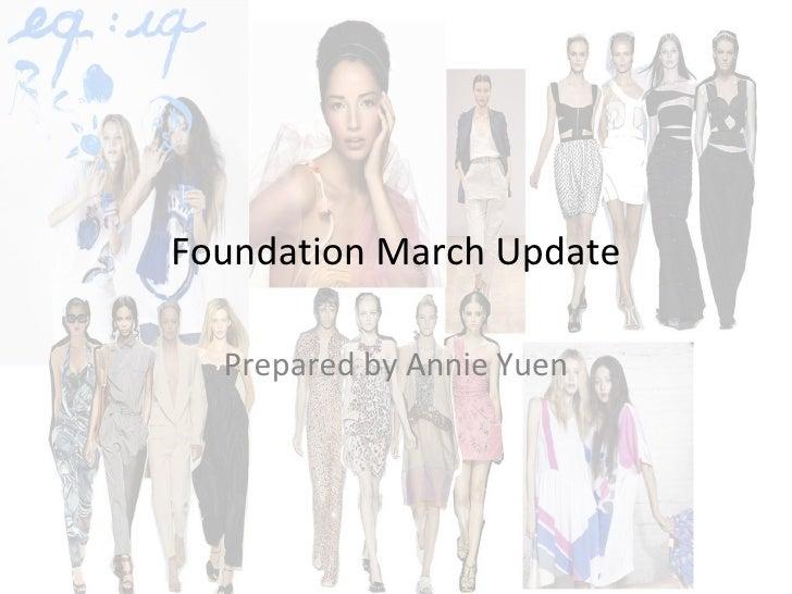 Foundation March Update Prepared by Annie Yuen