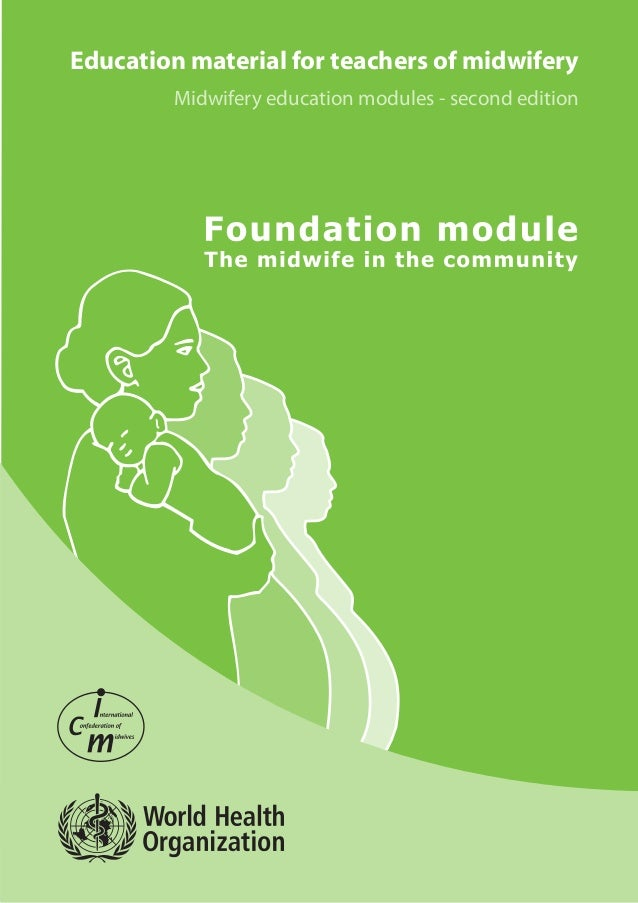Education material for teachers of midwifery        Midwifery education modules - second edition