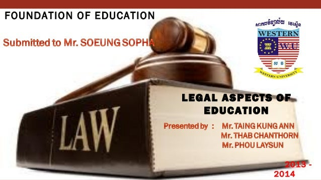 FOUNDATION OF EDUCATION LEGAL ASPECTS OF EDUCATION 2013 - 2014