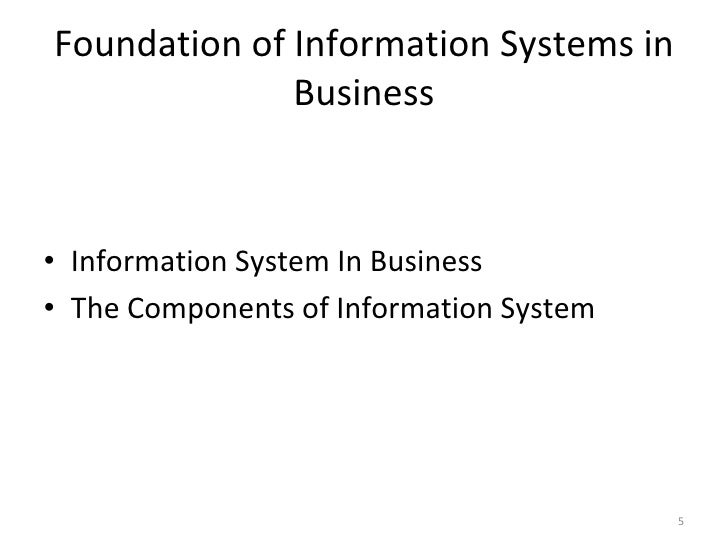 foundation of information systems Gordon b davis is the honeywell professor of management information systems in the carlson school of management, university of minnesota he pioneered in the.