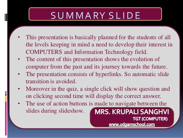 SU M MARY S L I D E • This presentation is basically planned for the students of all the levels keeping in mind a need to ...